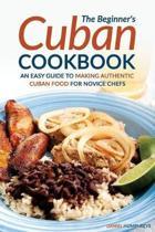 The Beginner's Cuban Cookbook