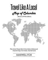 Travel Like a Local - Map of Columbia (Black and White Edition)