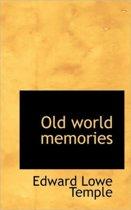 Old World Memories