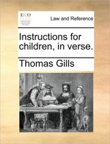 Instructions for Children, in Verse.