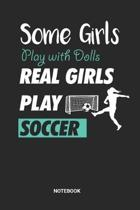 Real Girls Play Soccer Notebook