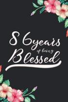 Blessed 86th Birthday Journal: Lined Journal / Notebook - Cute 86 yr Old Gift for Her - Fun And Practical Alternative to a Card - 86th Birthday Gifts