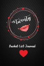 Twenty Bucket List Journal: 20th Birthday Gifts For Women. 6x9 Inch 100 Pages Perfect Birthday Gift Notebook For Women. Lined Pages, Birthday Gift