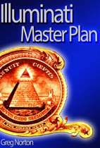 Illuminati Master Plan: How They Control Politics and the Public Mind To Dominate The World?