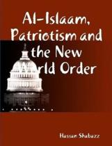 Al Islaam, Patriotism and the New World Order