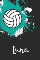 Luna Volleyball Notebook: Cute Personalized Sports Journal With Name For Girls