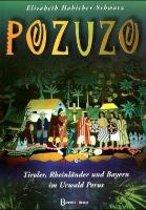 Pozuzo - Tiroler, Rheinländer und Bayern im Urwald Perus