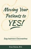 Moving Your Patients to YES!