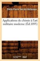 Applications de Chimie a l'Art Militaire Moderne