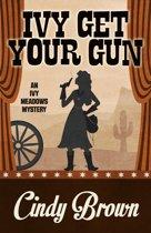 Ivy Get Your Gun