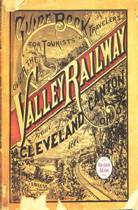 Guide Book for the Tourist and Traveler Over the Valley Railway!