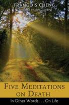 Five Meditations on Death