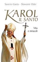 Karol il santo. Vita e miracoli di Giovanni Paolo II