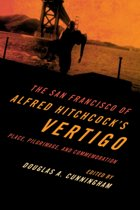 The San Francisco of Alfred Hitchcock's Vertigo
