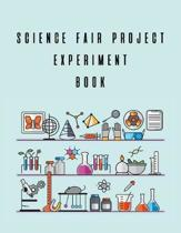 Science Fair Project Experiment Book: Scientific Project Journal, Lab Tracker and Record Book