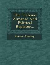The Tribune Almanac and Political Register...