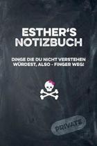 Esther's Notizbuch Dinge Die Du Nicht Verstehen W rdest, Also - Finger Weg!