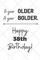 A Year Older A Year Bolder Happy 38th Birthday