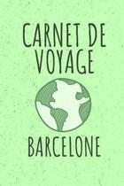 Carnet de Voyage Barcelone: Livre de vacances - 15,24cm x 22,86 cm, Format 6x9 - 110 pages � remplir - cadeau pour voyageurs -