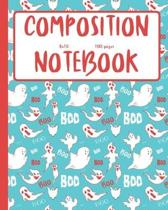 Boo Composition Notebook 8 x 10 100 pages: Wide Ruled Lined Paper Ghost Writing Journal Halloween Themed Great for School Organizing Lists Doodling Li