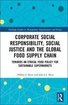 Corporate Social Responsibility, Social Justice and the Global Food Supply Chain