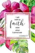 I Will Walk By Faith Even When I Cannot See: 2 Corinthians 5:7 Academic Planner At A Glance Calendar, Weekly Planner with Bible Verses September 2019