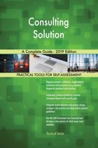 Consulting Solution A Complete Guide - 2019 Edition