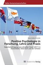 Positive Psychologie in Forschung, Lehre Und Praxis