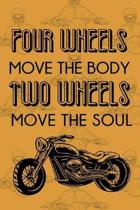 Four Wheels Move The Body Two Wheels Move The Soul