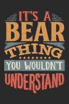 It's A Bear Thing You Wouldn't Understand: Gift For Bear Lover 6x9 Planner Journal