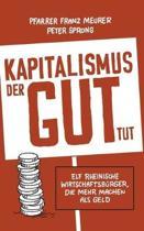 Kapitalismus, Der Gut Tut