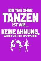 Tag Ohne Tanzen - Unm glich!
