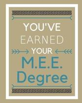 You've Earned Your M.E.E. Degree
