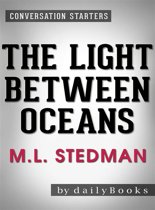 The Light Between Oceans: by M.L. Stedman | Conversation Starters