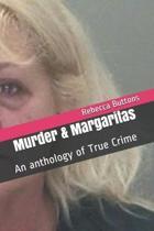 Murder & Margaritas: An anthology of True Crime
