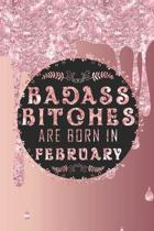 Badass Bitches Are Born In February: February Born Badass - Funny Birthday Saying Notebook Journal Gift For Women and Best Friend's Gifts - Card Alter