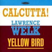 Calcutta!/Yellow Bird
