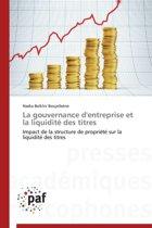 La Gouvernance d'Entreprise Et La Liquidit� Des Titres