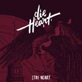 Die Heart - Stay Heart