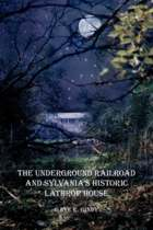 The Underground Railroad and Sylvania's Historic Lathrop House