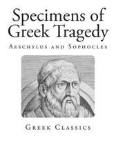 Specimens of Greek Tragedy