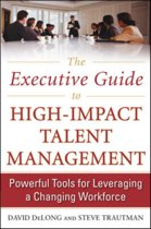 The Executive Guide to High-Impact Talent Management