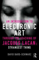 An Introduction to Electronic Art Through the Teaching of Jacques Lacan