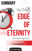 Ken Follett's Edge of Eternity Summary