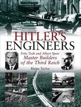 Hitler's Engineers Fritz Todt And Albert Speer-Master Builders Of The Third Reich