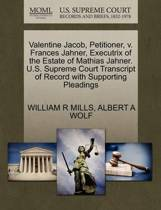 Valentine Jacob, Petitioner, V. Frances Jahner, Executrix of the Estate of Mathias Jahner. U.S. Supreme Court Transcript of Record with Supporting Pleadings