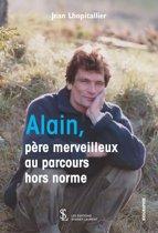 Alain, un père merveilleux au parcours hors norme