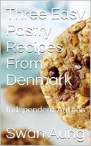 Three Easy Pastry Recipes From Denmark