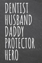 Dentist Husband Daddy Protector Hero: Dentist Dot Grid Notebook, Planner or Journal - Size 6 x 9 - 110 Dotted Pages - Office Equipment, Supplies - Fun