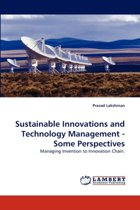 Sustainable Innovations and Technology Management - Some Perspectives